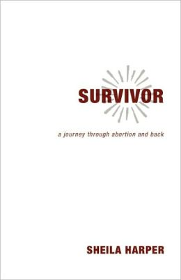 Survivor: A Journey Through Abortion and Back