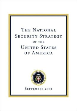 The National Security Strategy of the United States of America: September 2002