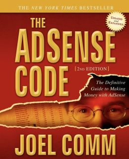 The AdSense Code: The Definitive Guide to Making Money with AdSense