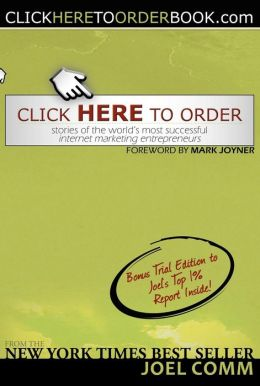 Click Here to Order: Stories of the World's Most Successful Internet Marketing Entrepreneurs