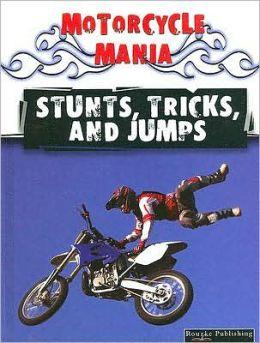 Stunts, Tricks, and Jumps