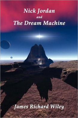 Nick Jordan and the Dream Machine