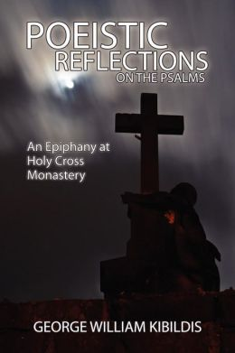 Poeistic Reflections on the Psalms: An Epiphany at Holy Cross Monastery