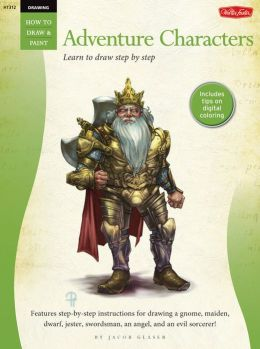 Drawing: Adventure Characters: Learn to draw step by step