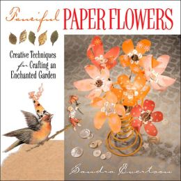 Fanciful Paper Flowers: Creative Techniques for Crafting an Enchanted Garden