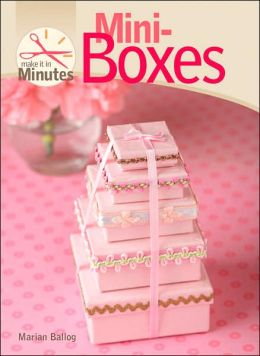 Make It in Minutes: Mini-Boxes
