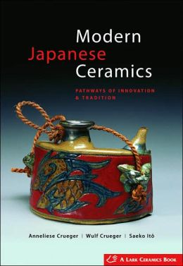 Modern Japanese Ceramics: Pathways of Innovation & Tradition