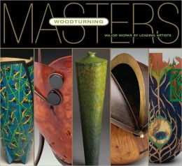 Masters: Woodturning: Major Works by Leading Artists