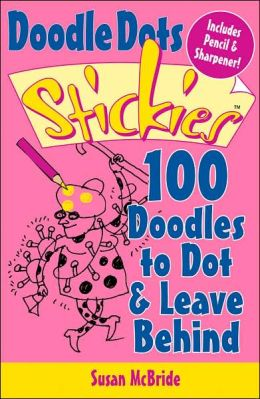 Doodle Dot Stickies: 100 Doodles to Dot & Leave Behind