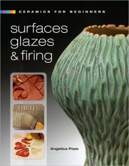 Ceramics for Beginners: Surfaces, Glazes & Firing