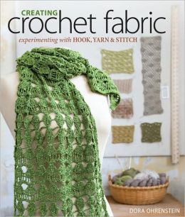 Creating Crochet Fabric: Experimenting with Hook, Yarn & Stitch