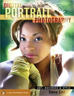 Digital Portrait Photography: Art, Business & Style