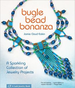 Bugle Bead Bonanza: A Sparkling Collection of Jewelry Projects