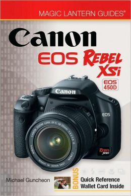 Magic Lantern Guides: Canon EOS Rebel XSi, EOS 450D