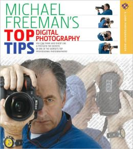 Michael Freeman's Top Digital Photography Tips
