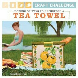 Craft Challenge: Dozens of Ways to Repurpose a Tea Towel