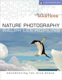 Digital Masters: Nature Photography: Documenting the Wild World