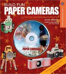 Build Fun Paper Cameras: Take Eye-Catching Pinhole Photos