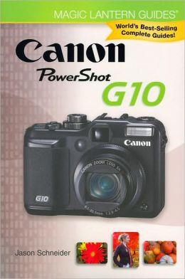 Magic Lantern Guides&reg: Canon Powershot G11 Michael Guncheon