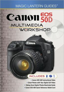 Magic Lantern Guides: Canon EOS 50D Multimedia Workshop