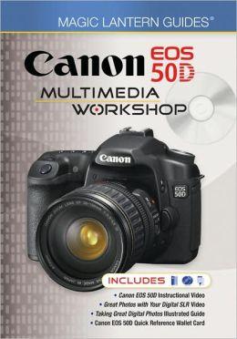 Magic Lantern Guides: Canon EOS 50D Multimedia Workshop