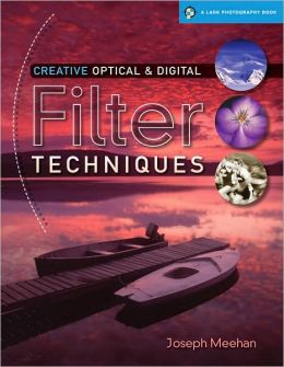 Creative Optical & Digital Filter Techniques