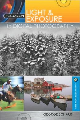 Focus On Light & Exposure in Digital Photography