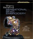 Book Cover Image. Title: Sherry Serafini's Sensational Bead Embroidery:  25 Inspiring Jewelry Projects, Author: Sherry Serafini