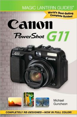 Magic Lantern Guides®: Canon Powershot G11