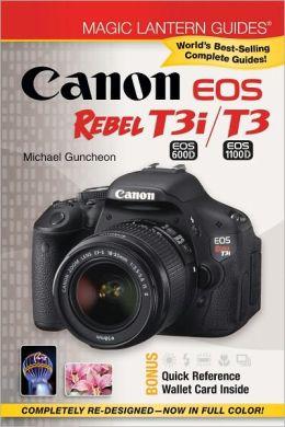 Magic Lantern Guides: Canon EOS Rebel T3i (EOS 600D) /T3 (EOS 1100D)