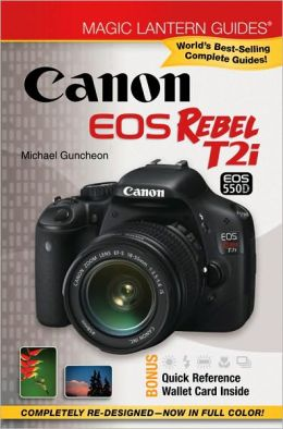 Magic Lantern Guides: Canon EOS Rebel T2i/EOS 550D