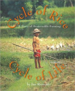 Cycle of Rice, Cycle of Life: A Story of Sustainable Farming