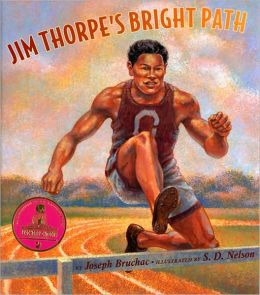 Jim Thorpe's Bright Path Joseph Bruchac and S. D. Nelson