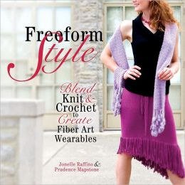 Freeform Style: Blend Knit and Crochet to Create Fiber Art Wearables