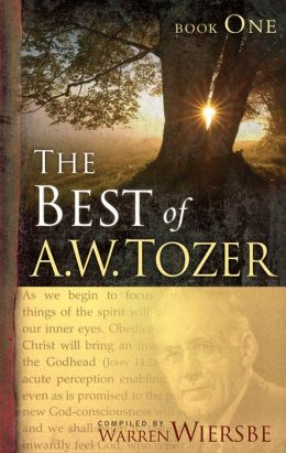 The Best of A.W. Tozer, Book One
