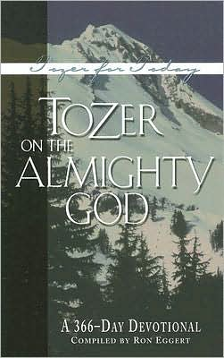 Tozer on the Almighty God: A 366-Day Devotional