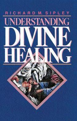 Understanding Divine Healing