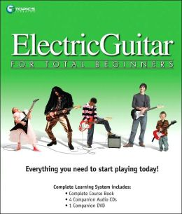 Play Electric Guitar: For Total Beginners