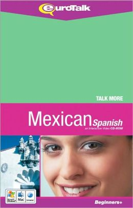 Talk More: Learn Mexican Spanish