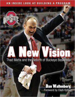 A New Vision: Thad Matta and the Rebirth of Buckeye Basketball