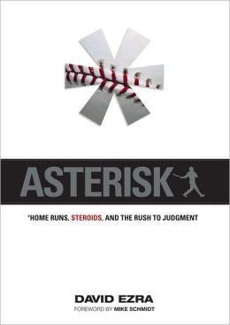 Asterisk: Home Runs, Steroids, and the Rush to Judgement