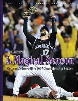 Magical Season: Colorado's Incredible 2007 Championship Season
