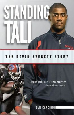Standing Tall: The Kevin Everett Story Sam Carchidi