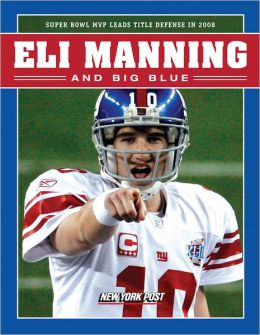Eli Manning and Big Blue: Super Bowl MVP Leads Title Defense in 2008