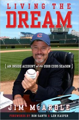 Living the Dream: An Inside Account of the 2008 Cubs Season