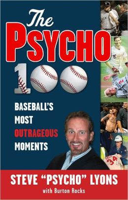 Psycho 100: Baseball's Most Outrageous Moments