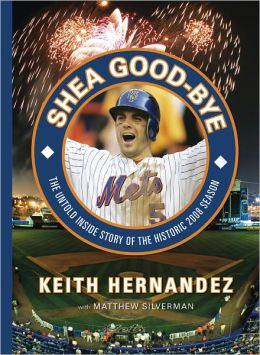 Shea Good-Bye: The Untold Inside Story of the Historic 2008 Season