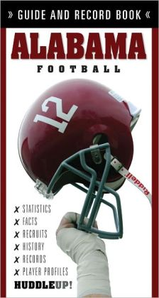 Alabama Football: Guide and Record Book