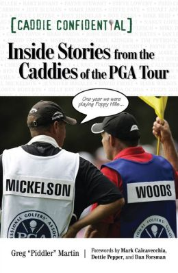Caddie Confidential: Greatest Golf Stories from the PGA Tour
