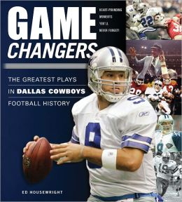 Game Changers: The Greatest Plays in Dallas Cowboys Football History